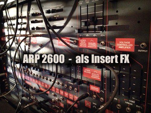 ARP 2600 als Insert FX